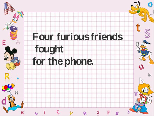 Four furious friends fought for the phone.