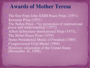 Awards of Mother Teresa The first Pope John XXIII Peace Prize. (1971) Kennedy