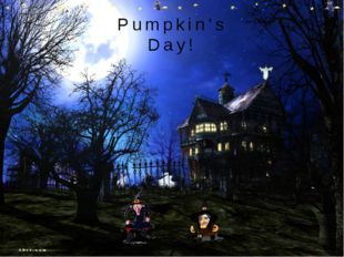 Pumpkin's Day!