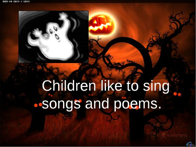 Children like to sing songs and poems.