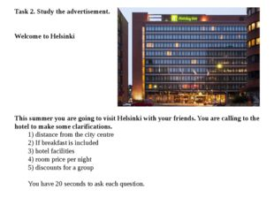 Task 2. Study the advertisement. Welcome to Helsinki This summer you are goin