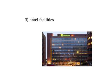 3) hotel facilities