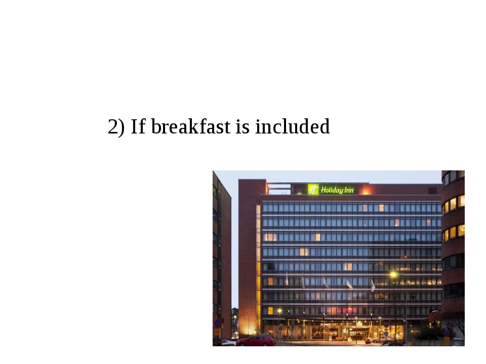 2) If breakfast is included