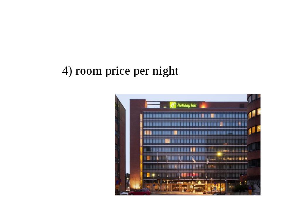 4) room price per night