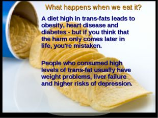 Why We Crave Junk Food ? What happens when we eat it? A diet high in trans-fa