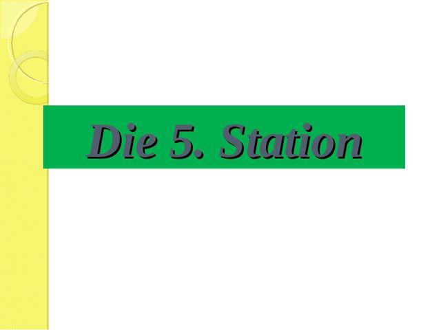 Die 5. Station