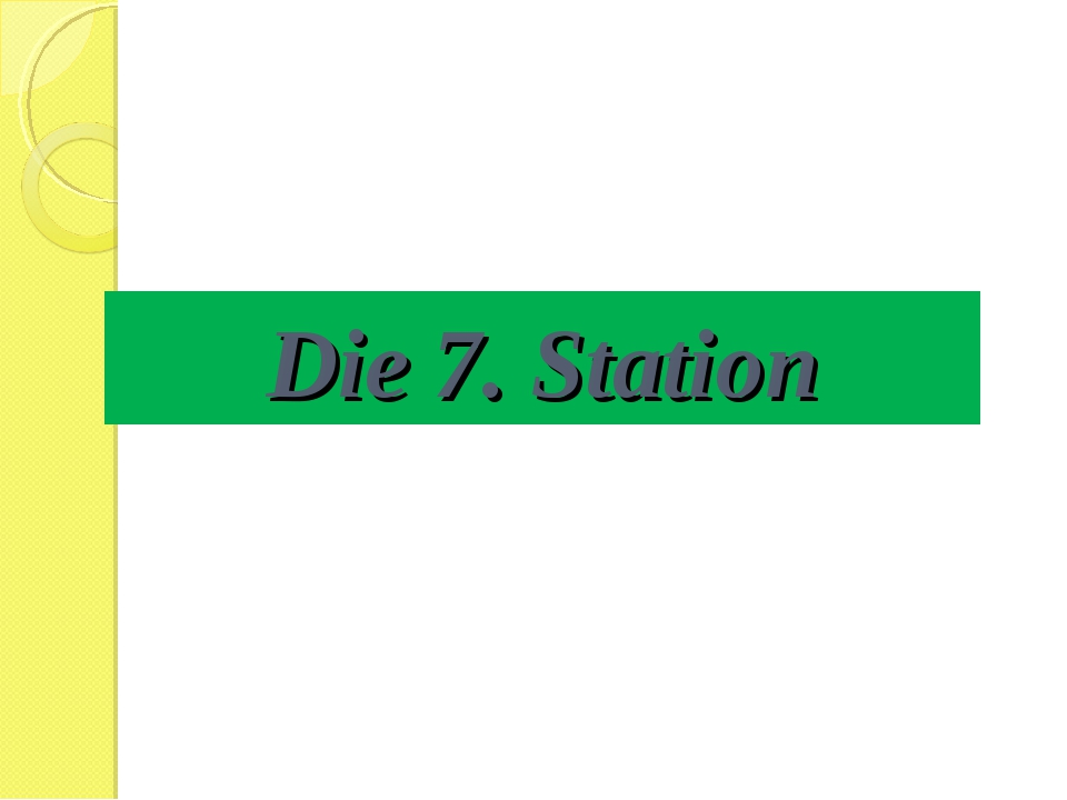 Die 7. Station