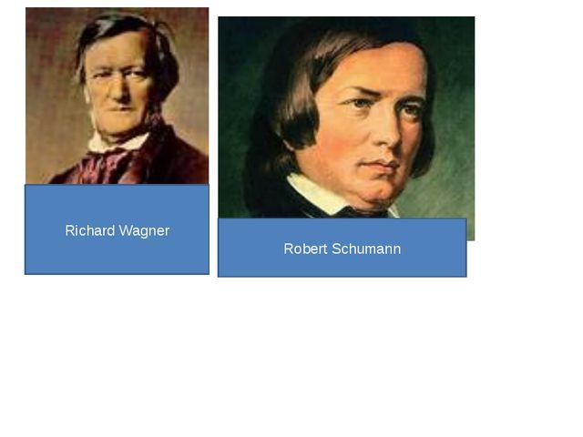 Richard Wagner Robert Schumann