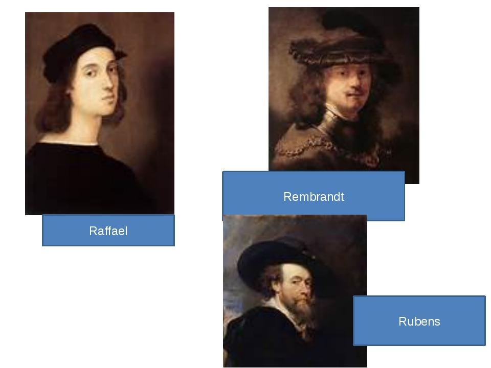 Raffael Rembrandt Rubens