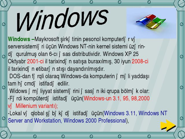 Windows –Maykrosoft şirkətinin pesonol komputerlər və serversistemləri üçün W...