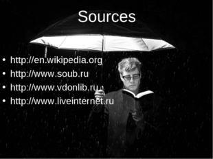 Sources http://en.wikipedia.org http://www.soub.ru http://www.vdonlib.ru http