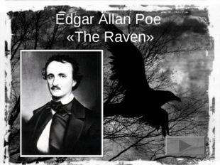 Edgar Allan Poe «The Raven»