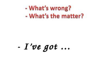 - I've got …