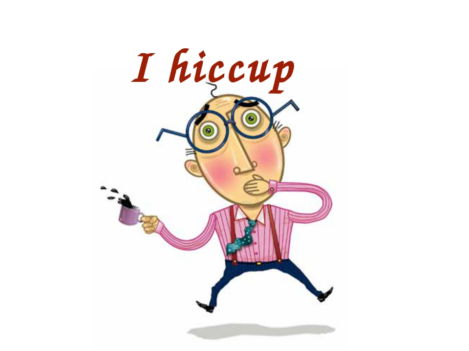 I hiccup