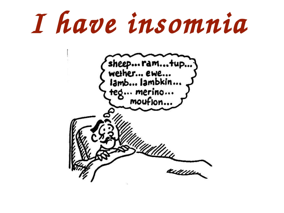 I have insomnia