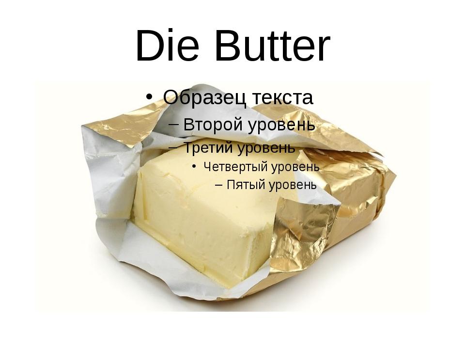 Die Butter