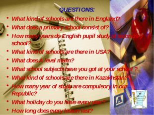 QUESTIONS: What kind of schools are there in England? What does a primary sch