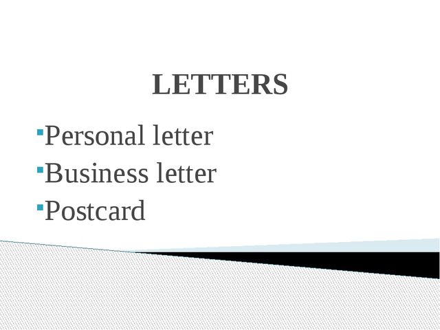 LETTERS Personal letter Business letter Postcard