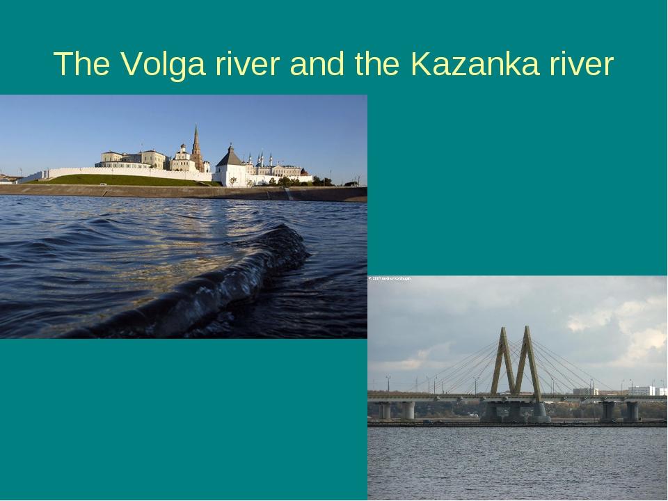 The Volga river and the Kazanka river