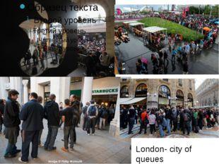 London- city of queues