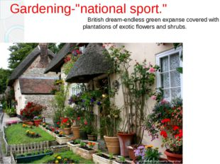 "Gardening-""national sport."" British dream-endless green expanse covered with"