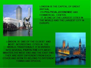 LONDON IS THE CAPITAL OF GREAT BRITAIN, ITS POLITICAL,ECONOMIC AND COMMERCIAL