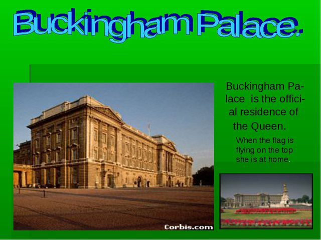 Buckingham Pa- lace is the offici- al residence of the Queen. When the flag i...