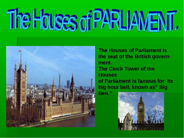The Houses of Parliament is the seat of the British govern- ment. The Clock T...
