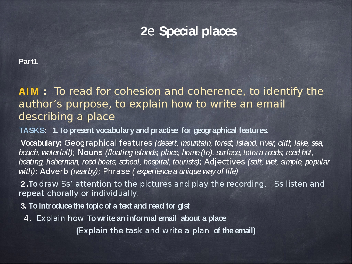 2e Special places Part1 AIM : To read for cohesion and coherence, to identif...