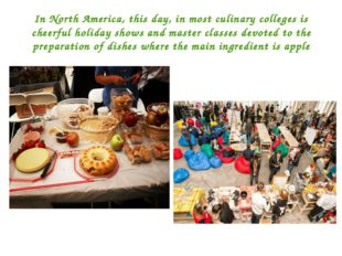In North America, this day, in most culinary colleges is cheerful holiday sho