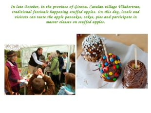 In late October, in the province of Girona, Catalan village Vilabertran, trad