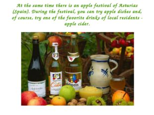 At the same time there is an apple festival of Asturias (Spain). During the f