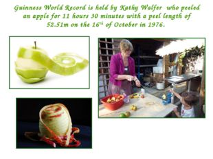 Guinness World Record is held by Kathy Walfer who peeled an apple for 11 hour
