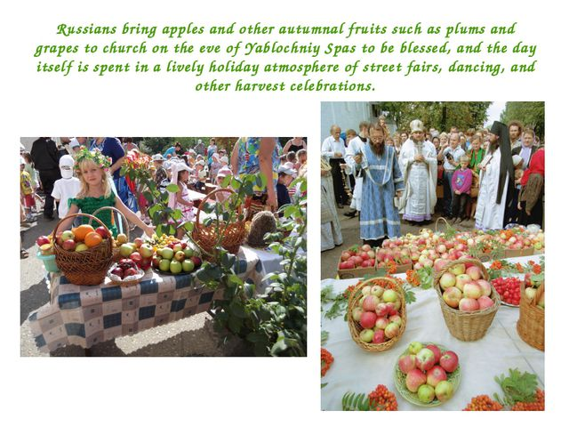 Russians bring apples and other autumnal fruits such as plums and grapes to c...
