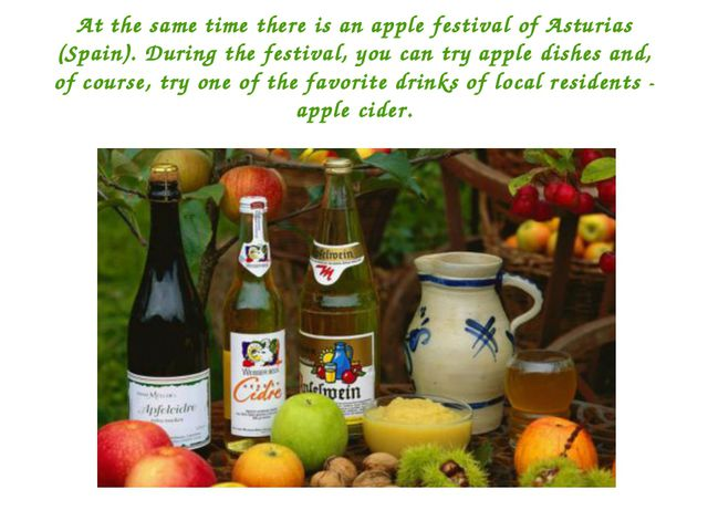 At the same time there is an apple festival of Asturias (Spain). During the f...