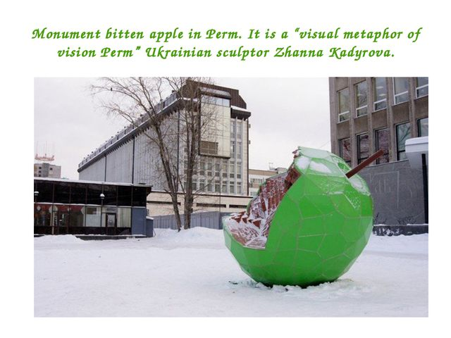 "Monument bitten apple in Perm. It is a ""visual metaphor of vision Perm"" Ukrai..."