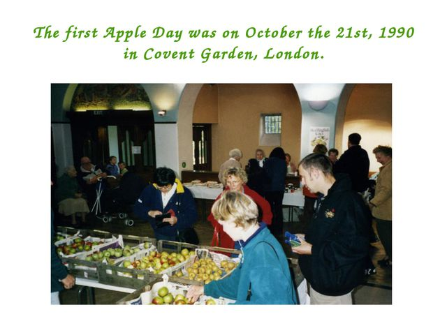 The first Apple Day was on October the 21st, 1990 in Covent Garden, London.