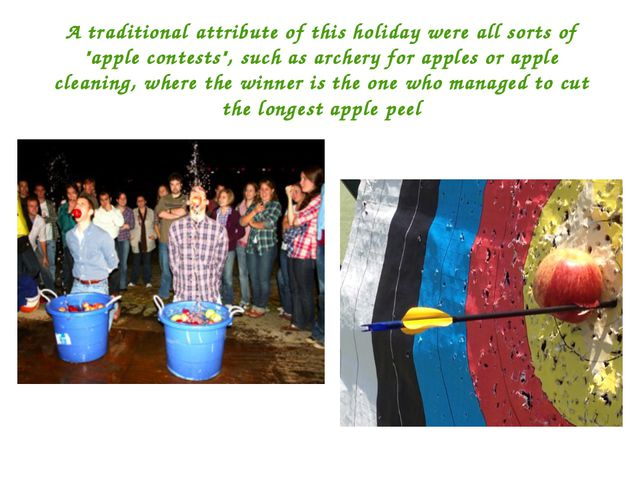 "A traditional attribute of this holiday were all sorts of ""apple contests"", s..."
