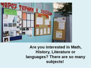 Are you interested in Math, History, Literature or languages? There are so ma