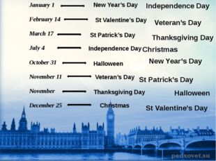 January 1 February 14 March 17 July 4 October 31 November 11 November Decembe