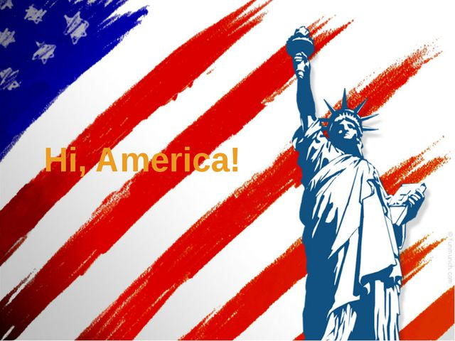 Hi, America!