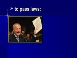 to pass laws;