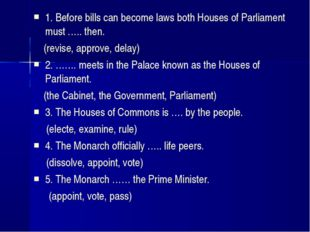 1. Before bills can become laws both Houses of Parliament must ….. then. (rev