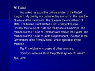 Hi, Sasha! You asked me about the political system of the United Kingdom.