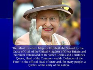 """""""Her Most Excellent Majesty Elizabeth the Second by the Grace of God, of the"""