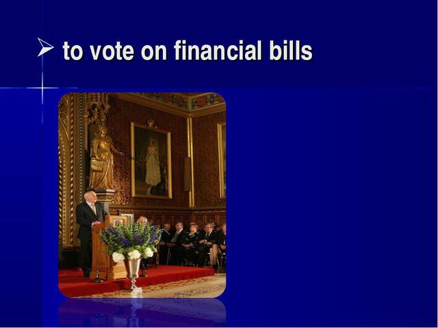 to vote on financial bills