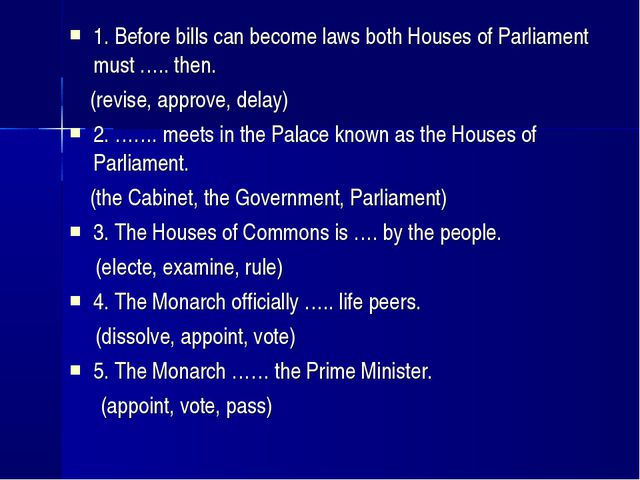1. Before bills can become laws both Houses of Parliament must ….. then. (rev...