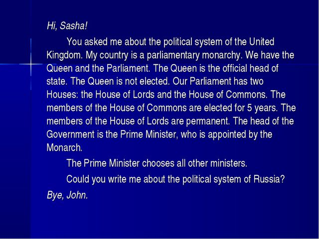 Hi, Sasha! You asked me about the political system of the United Kingdom....