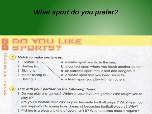 What sport do you prefer?