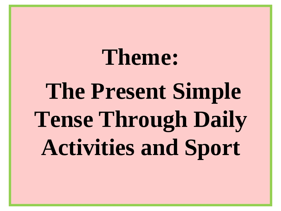 Theme: The Present Simple Tense Through Daily Activities and Sport